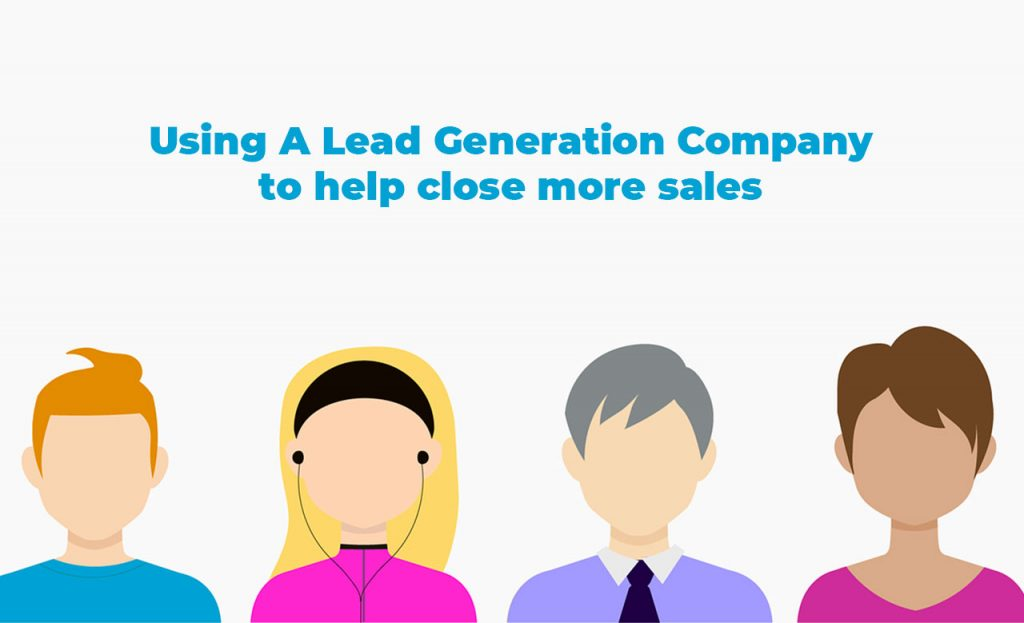 Closing Sales with Lead Generation Company